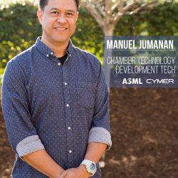 Manuel Jumanan | Cymer/ASML Chamber Build Technician
