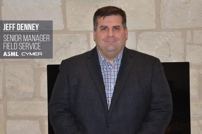Jeff Denney | Senior Service Operations Manager Cymer/ASML
